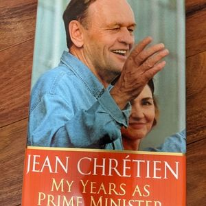 Jean Chretien, My Years as Prime Minister (Book)